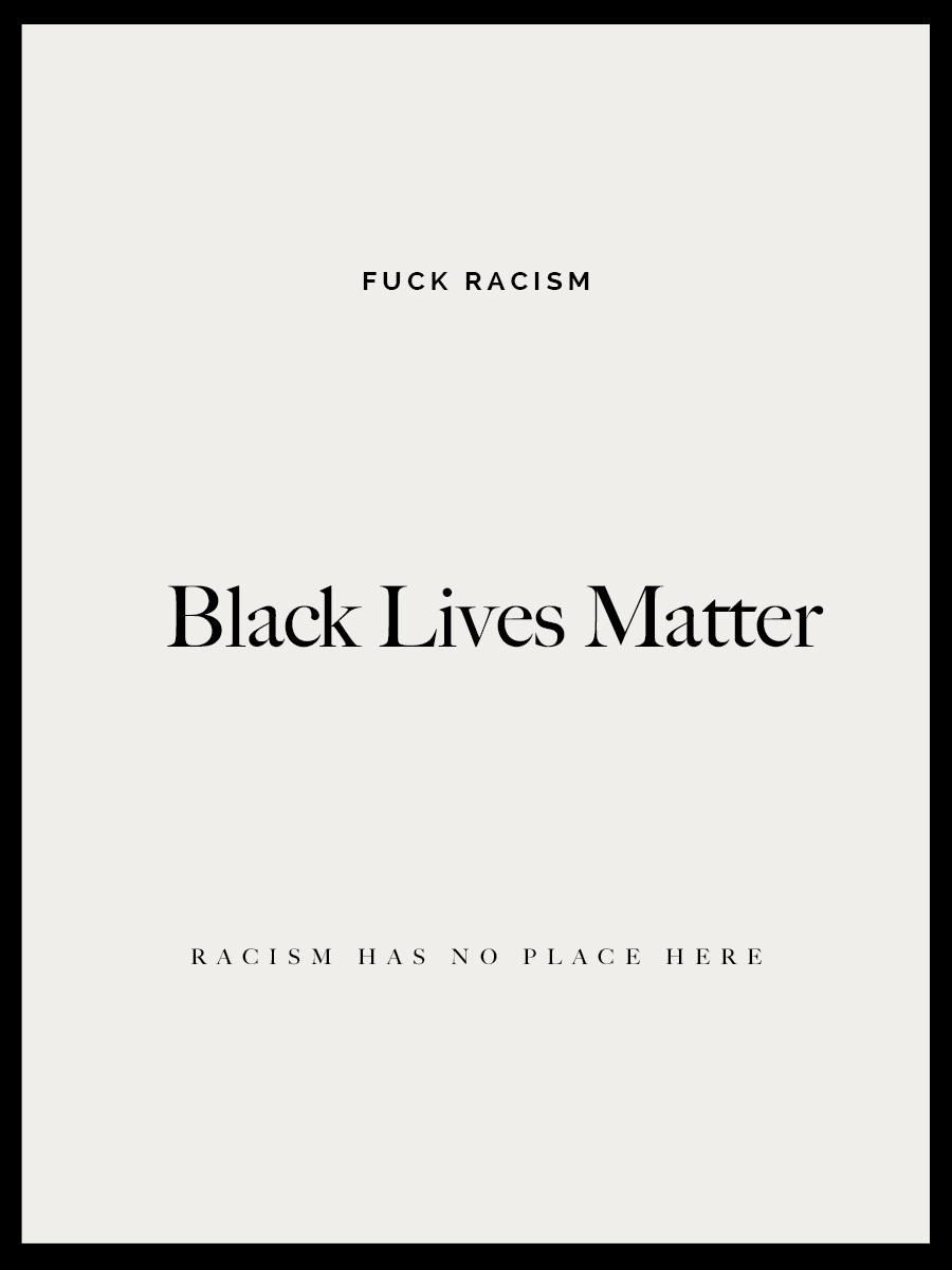 Fuck Racism – Black Lives Matter